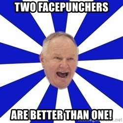 Crafty Randy - two facepunchers are better than one!