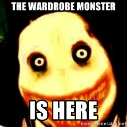 Tipical dream - the wardrobe monster is here
