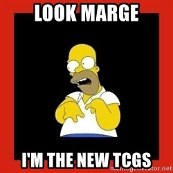 Homer retard - look marge I'm the new tcgs
