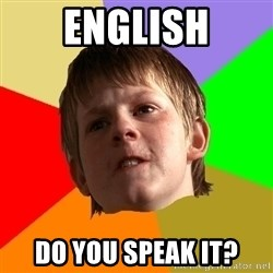 Angry School Boy - English Do you speak it?