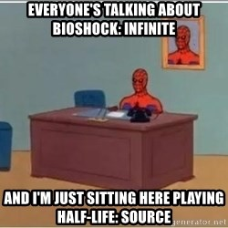 Spiderman Desk - Everyone's talking about bioshock: infinite and i'm just sitting here playing half-life: source
