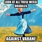 Look at all these - look at all these messi dribbles against varane