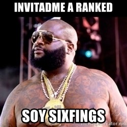Fat Rick Ross - invitadme a ranked soy sixfings