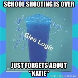 "Glee Logic - School shooting is over just forgets about ""katie"""