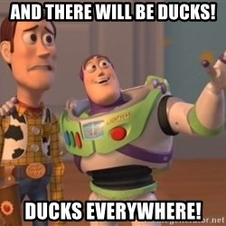 Tseverywhere - and there will be ducks! ducks everywhere!