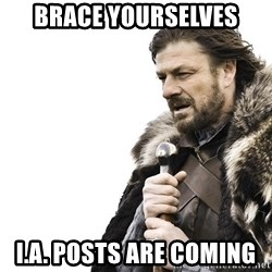 Winter is Coming - brace yourselves i.a. posts are coming