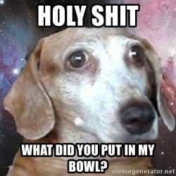 tristolla  - Holy shit what did you put in my bowl?