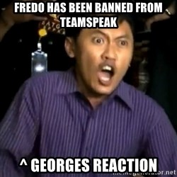 DEMI TUHAN - Fredo has been banned from teamspeak ^ GEORGES REACTION