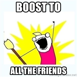 All the things - boost to  all the friends