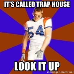 Thad Castle - It's called trap House Look it up