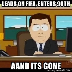 south park aand it's gone - leads on FIFA, enters 90th AAND its gone