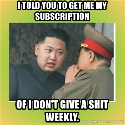 kim joung - I told you to get me my subscription of I don't give a shit weekly.