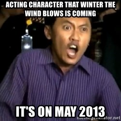 DEMI TUHAN - ACTING CHARACTER THAT WINTER THE WIND BLOWS IS COMING IT'S ON MAY 2013