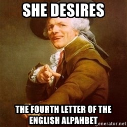 Joseph Ducreux - she desires  the fourth letter of the english alpahbet