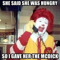Ronald Mcdonald Call - She said she was hungry so i gave her the mcdick