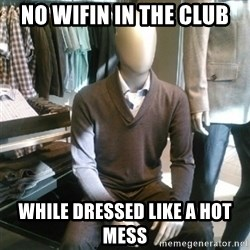 Trender Man - No wifin in the club while dressed like a hot mess