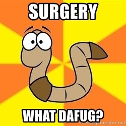InsideJoke Worm - surgery what dafug?