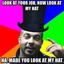 facebookazad - look at your job, now look at my hat hA. Made you look at my hat