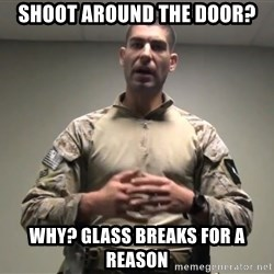 GMRPLS - shoot around the door? why? glass breaks for a reason