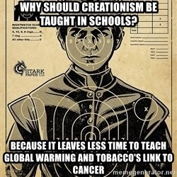 Child queen Phlash Misericord - Why should Creationism be taught in schools? Because it leaves less time to teach Global warming and tobacco's link to cancer