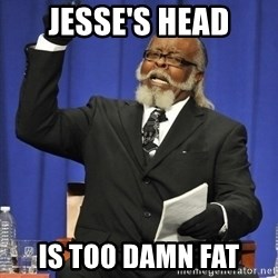 Rent Is Too Damn High - jesse's head is too damn fat