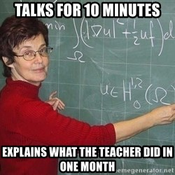 drunk Teacher - talks for 10 minutes explains what the teacher did in one month