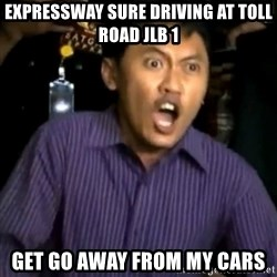 DEMI TUHAN - EXPRESSWAY SURE DRIVING AT TOLL ROAD JLB 1 GET GO AWAY FROM MY CARS