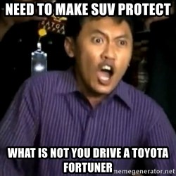DEMI TUHAN - NEED TO MAKE SUV PROTECT WHAT IS NOT YOU DRIVE A TOYOTA FORTUNER