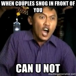 DEMI TUHAN - WHEN COUPLES SNOG IN FRONT OF YOU CAN U NOT