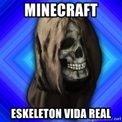Scytheman - MINECRAFT ESKELETON VIDA REAL
