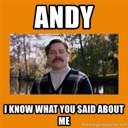 Marty Huggins - Andy I Know what you said about me