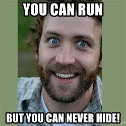 Overly Attached Boyfriend - you can run but you can never hide!