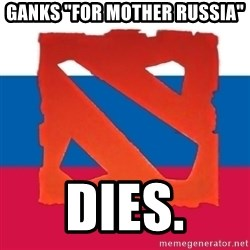 """Dota2 Russian - ganks """"for mother russia"""" dies."""