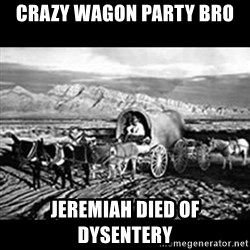 Oregon Trail Vindictus - crazy wagon party bro JEREMIAH died of DYSENTERY