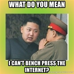 kim joung - what do you mean I can't bench press the internet?
