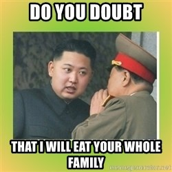 kim joung - do you doubt that I will eat your whole family