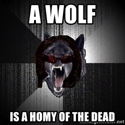 Insanity Wolf - a wolf  is a homy of the dead