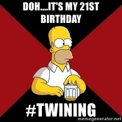 Homer Jay Simpson - doh....It's my 21st birthday #twining
