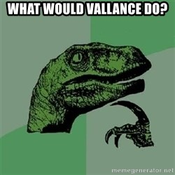 Velociraptor Xd - What would Vallance DO?