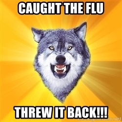 Courage Wolf - Caught the fLu ThrEw It back!!!
