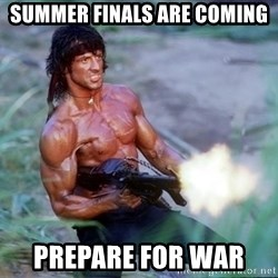 Rambo - Summer Finals are coming Prepare for war
