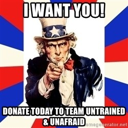 uncle sam i want you - I want you! Donate today to team untrained & unafraid