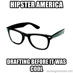 hipster glasses - Hipster america drafting before it was cool