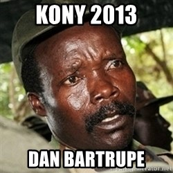 Good Guy Joe Kony - KONY 2013 DAN BARTRUPE