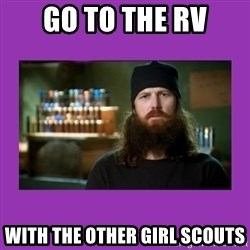 Jase Robertson - Go to the Rv With the other Girl Scouts