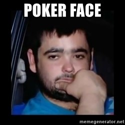 just waiting for a mate - poker face