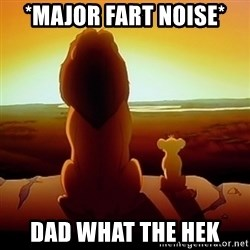 the lion king with son - *major fart noise* dad what the hek
