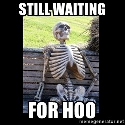 Still Waiting - still waiting  for hoo