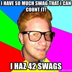 hipster sai - I have so much swag that I can count it! I haz 42 swags