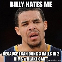 Javale Mcgee :) - Billy hates me Because I can dunk 3 balls in 2 Rims & Blake can't